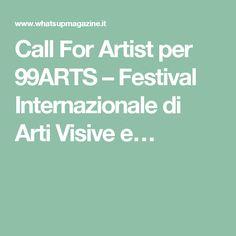 Call For Artist per 99ARTS – Festival Internazionale di Arti Visive e…