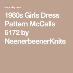 1960s Girls Dress Pattern McCalls 6172 by NeenerbeenerKnits