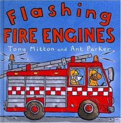 Read Flashing Fire Engines (Amazing Machines) baby book by Tony Mitton . Children are invited to jump aboard a bright red fire engine with a trio of friendly animal firefighters as sirens soun Best Baby Book, Baby Books, 2 Year Olds, Fire Engine, Firefighters, Sirens, Pre School, Engineering, Bright