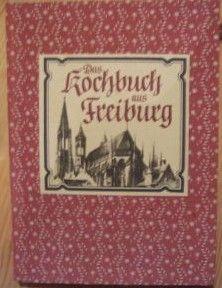 Das Kochbuch aus Freiburg