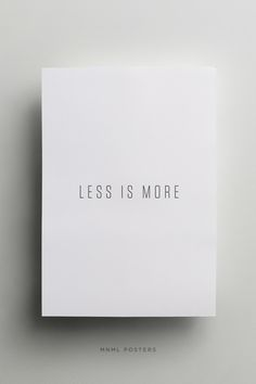 mnmlposters.com/ Less Is More #typography #poster #minimal