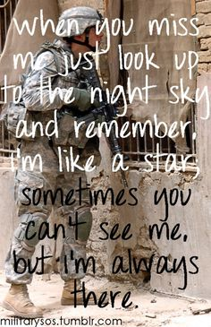 "Deployment Love - I remember reading letters my grandpa had wrote to my grandma when he was in the South Pacific in WWII saying to always look up at ""their star"" and know that he was looking at it too. My husband and I took on this same thing thru our deployments...helps the heart not hurt so much when you know that no matter the distance, at least we were looking up at the same sky."