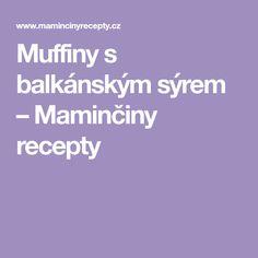 Muffiny s balkánským sýrem – Maminčiny recepty