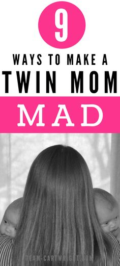 Want to make a twin mom mad? Even if it doesn't make sense? Try one of these 9 things. Get a peek into twin mom life and see the truths of twin life. Learn what life with twins is really like. Twin mom truths. Parenting twins. Twin mom humor. Twin hacks and survival tips. #parentingtwins #raisingtwins #twinmom #twinlife #twinning Team-Cartwright.com Twins Schedule, Breastfeeding Twins, Twin Tips, Nursery Twins, Raising Twins, Twin Mom, Bottle Feeding, What Is Life About, Mom Humor