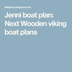 Jenni boat plan: Next Wooden viking boat plans