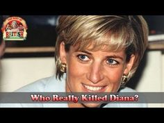 Who Really Killed Diana? The Conspiracy On The Death Of The Princess of ...