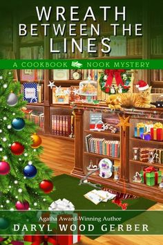 Wreath Between the Lines (Cookbook Nook Mystery, book by Daryl Wood Gerber - book cover, description, publication history. Christmas Books, A Christmas Story, Merry Christmas, Christmas Music, Christmas Lights, Christmas Decorations, Good Books, Books To Read, Teen Party Games