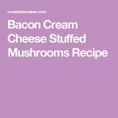 Bacon Cream Cheese Stuffed Mushrooms Recipe