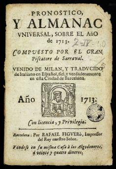 Gran Piscatore de Sarraval. Pronostico y almanac vniversal sobre el año de 1713. Barcelona: por Rafael Figuerò, 1713 (Biblioteca de Catalunya)