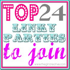 Top 24 Linky Parties for craft/diy/home bloggers. Great list!