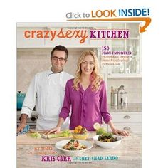Crazy Sexy Kitchen: 150 Plant-Empowered Recipes to Ignite a Mouthwatering Revolution, by Kris Carr
