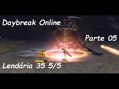 Daybreak Online - Lendária 35 - Parte 05~06 1080p[HD]