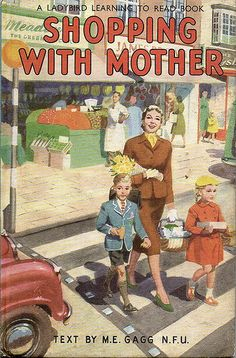 SHOPPING WITH MOTHER Ladybird Book--I've never heard of Ladybird books before!  I have some research to do, yea!  These look like wonderful little picture books!--J