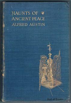 Haunts Of Ancient Peace, Alfred Austin