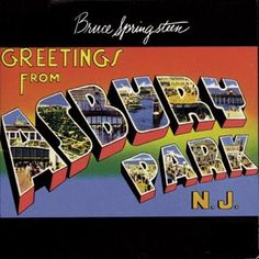 Bruce Springsteens debut album, Greetings from Asbury Park. To me his strongest vocal delivery and with amazing lyrics.