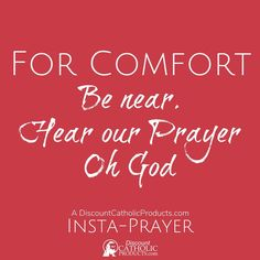 @catholicproduct posted to Instagram: For Comfort. Be near. Hear our Prayer Oh God.  Our 5-Second Insta-Prayer helps you pray just a tiny bit more every day.   #InstaPrayer #Catholic #Pray #faith #DiscountCatholicProducts #PrayMore #prayer #dcp #Comfort #HearOurPrayer #CatholicChurch #catholicism #romancatholic #catholics