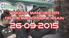Wake Up Manchester - Can't get me off the Microphone - Includes Cannabis campaigner Colin Davies talking about the endocannabinoid system at Endocannabinoid System, Wake Up, Manchester, Canning, Home Canning, Conservation