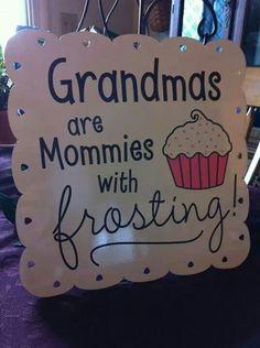 Grandmas are....