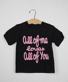 Black 'All Of Me Loves All Of You' Tee - Toddler & Girls #zulily #zulilyfinds
