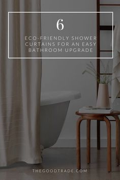 Easy swaps to make a big difference // The Good Trade // #showercurtain #renovations #smallchange #showercurtains #homedecor Natural Bathroom, Minimal Bathroom, Best Trade, Small Changes, Washroom, Sustainable Living, Eco Friendly, Curtains, Shower