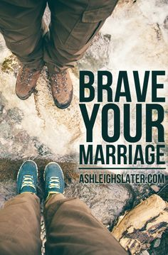 Go Ahead, Brave Your Marriage ⋆ Ashleigh Slater Marriage Prayer, Godly Marriage, Marriage Advice, Love And Marriage, My Prince Charming, Go Ahead, Christian Marriage, Christian Encouragement, Married Life