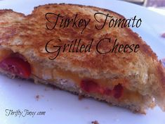 Turkey Tomato Grilled Cheese Sandwich Recipe