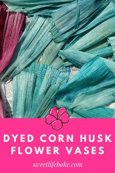 I'm back with a fun and festive way to showcase all those beautiful corn husks you purchase to make tamales. The best part is that the vases are so simple to create but they look really, really impressive. #dyedcorn #huskflowervases #vases #sweetlife #sweetlifebake | sweetlifebake.com Best Pasta Recipes, Chef Recipes, Flower Vases, Flowers, Tamales, Sweet Life, Holiday Treats, Recipe Collection, Kids Meals