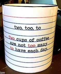 Fun grammar Mug - Too, to, two Dishwasher safe