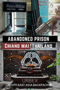 Doing Time – Inside an Abandoned Prison, Chiang Mai, Thailand