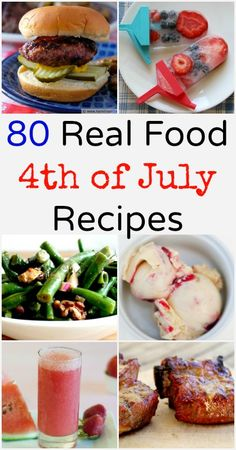 80 Real Food 4th of July Recipes - have a healthy celebration of the red, white, and blue! naturalfamilytoday.com