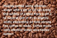 Coffee with alkaline water http://holymedwater.com visit us for Radical Health E-Course