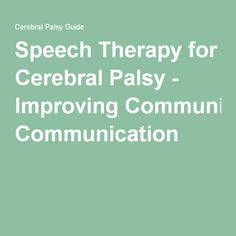 Speech Therapy for Cerebral Palsy - Improving Communication