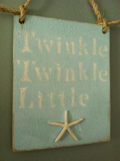 FREE SHIPPING , Nautical Nursery Decor, Nautical Decor, Twinkle Twinkle Little Star ( fish)  Sign  on Etsy, $28.00 OR.... you can make it yourself with a canvas, light blue paint and a bleach pen... Can't forget the starfish... Dollar store!