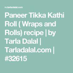 Paneer Tikka Kathi Roll ( Wraps and Rolls) recipe | by Tarla Dalal | Tarladalal.com | #32615