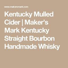 Kentucky Mulled Cider | Maker's Mark Kentucky Straight Bourbon Handmade Whisky