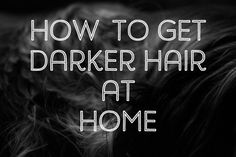 Learn how to darken your hair color with natural products at home with ingredients like cocoa and sage.