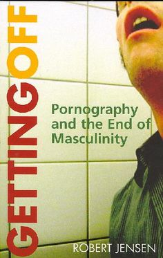 Raamat: Getting Off: Pornography and the End of Masculinity - Robert Jensen - ISBN: 9780896087767. In his most personal and difficult book to date, Robert Jensen launched a powerful critique of mainstream pornography that promises to reignite one of the fiercest debates in contemporary feminism. At once alarming and thought-provoking, Gettin Off asks tough but crucial questions about ...