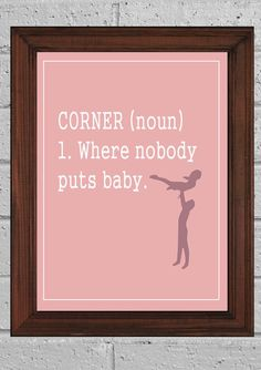 Funny Art Print, Dirty Dancing Baby in a Corner, Wall decor 8x10in