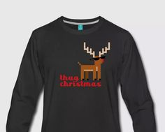 Thug Life Rudolph the Red Nosed Reindeer - Xmas funny long sleeves Christmas And New Year, Xmas, Rudolph The Red, Red Nosed Reindeer, Thug Life, Long Sleeve Shirts, Graphic Sweatshirt, Graphic Design, Holidays