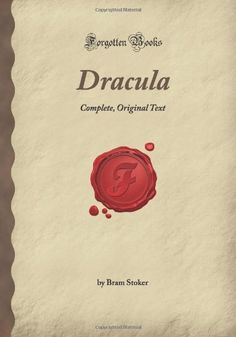 Dracula: Complete, Original Text (Forgotten Books) by Bram Stoker