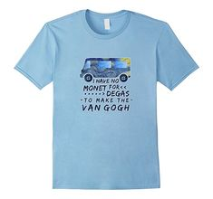Van Gogh Monet Degas Funny Artist Pun Starry Night T-Shirt Art Teacher Outfits, Teacher Style, Teacher Clothes, Teacher Fashion, Club Shirts, Tee Shirts, Love T Shirt, Funny Tees, Branded T Shirts