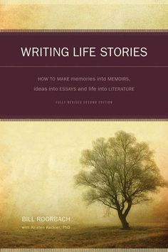 writing my memoirs has been an exciting and rewarding experience  roorbach explains why real stories are often the best ones writing life stories how to make memories into memoirs ideas into essays and life