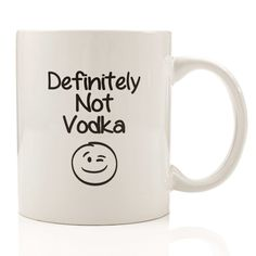 Definitely Not Vodka Funny Coffee Mug - Mother'S Day Gifts For Mom Cmu