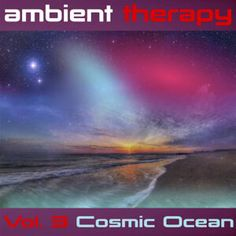 Ambient Therapy Vol. 3 Cosmic Ocean, by Ambient Hypnosis Temple Of Light, Contact Help, Deep Relaxation, Brain Waves, Hypnotherapy, Guided Meditation, Trance, The Expanse