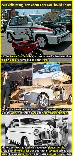 1. The Honda City Turbo is a car that included a little motorized folding scooter designed to fit in the trunk. 2. In 2004, Volvo introduced a concept car (Volvo YCC) that was built for women without a hood and dent-resistant bumpers.