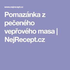 Pomazánka z pečeného vepřového masa   NejRecept.cz