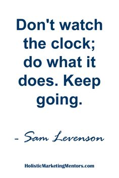 Don't watch the clock; Keep going. Best Success Quotes, Keep Going, Clock, Watch, Bracelet Watch, Clocks, Clocks, Moving Forward