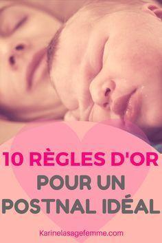 10 règles d'or pour un postnatal idéal via @karinelasf