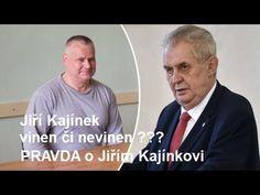 PRAVDA O KAJÍNKOVI - dokument - Jiří Kajínek (23.5.2017 - prezident pode...