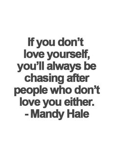 If you don't love yourself. Inspirational quotes that will change your perception towards life in a positive way. Tap image for more inspirational quotes. - @mobile9
